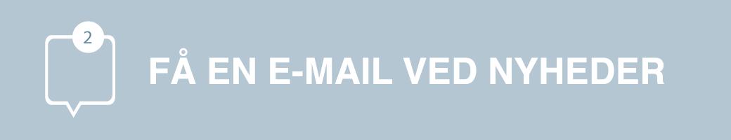 Få en email med nyheder